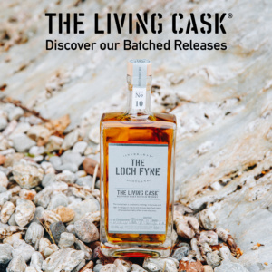 The Loch Fyne The Living Cask Batched Releases
